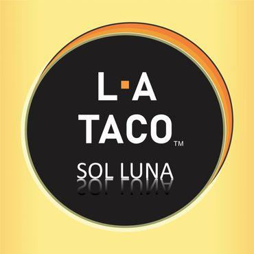 L A Taco Sol Luna Fast Food Downey California