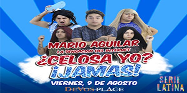 "Comedy Night -Mario Aguilar ""Celosa Yo? ¡Jamas!"" Friday, August 9, 2019 at 8:00 PM at DeVos Place"
