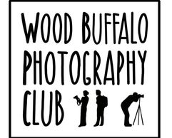 Wood Buffalo Photography Club Monthly Meeting @ Redpoll Conference Room @Shell Place | Fort McMurray | Alberta | Canada