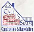 Welcome to Callusseum Construction and Remodeling