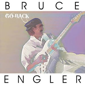 Bruce Engler singer songwriter Go Back album cover.
