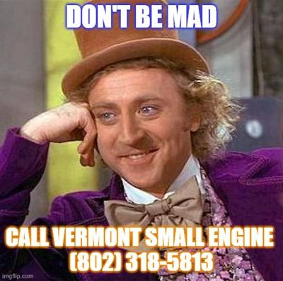 Mad hatter meme from Vermont Small Engine.