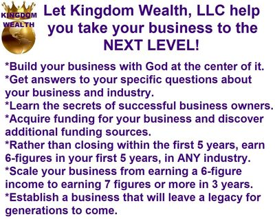 Kingdom Wealth, LLC ~ Taking YOUR Business to the Next Level!