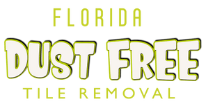 florida dust free tile removal