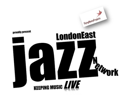 London east jazz network proudly presents