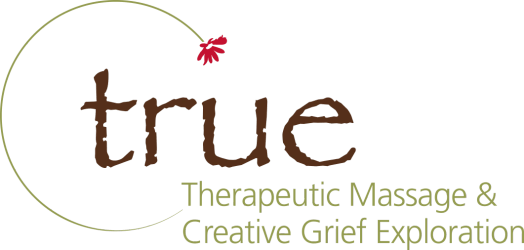 True Therapeutic Massage and Creative Grief Exploration