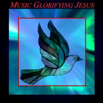 Music Glorifying JESUS!