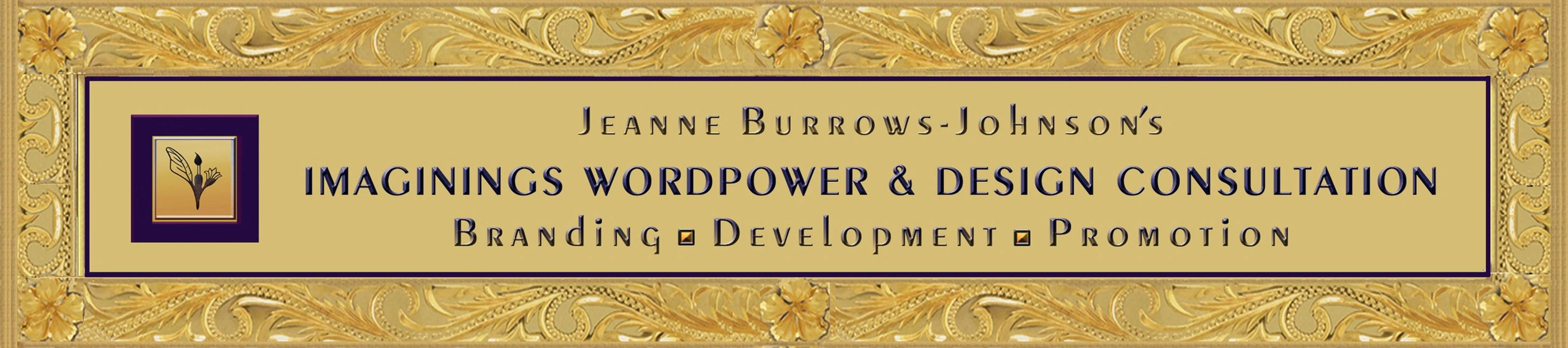 Imaginings' Banner...Jeanne Burrows-Johnson's Imaginings Wordpower & Design Consultation