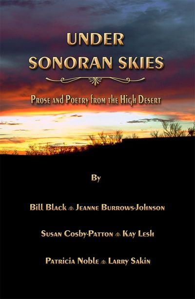 The vibrant desert sunset cover of Under Sonoran Skies Prose and Poetry from the high desert.