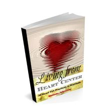 Living from Heart Center - 30 Heart Felt Practices in Gratitude by Buddhi Press