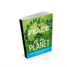 Peace for the Planet - Meditation Guidebook.  30 Meditations with Mother Earth.