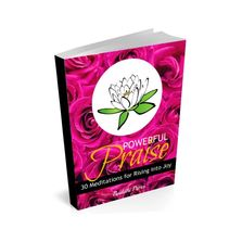 Powerful Praise Guidebook - 30 Meditations for rising into Joy by Buddhi Press.