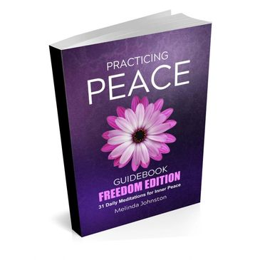 Practicing Peace Guidebook for spiritual development, inner peace, happiness, meditation and mindful