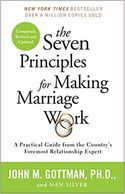 The Seven Principles for Making Marriage Work: John Gottman