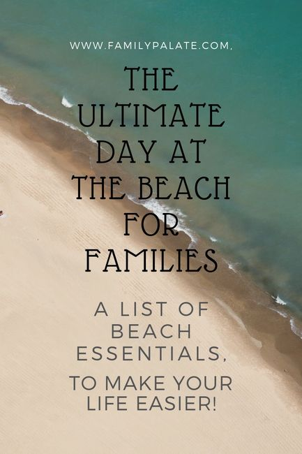 a day at the beach, beach essentials for families, what to bring to the beach, family beach list