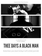 Three Days A Black Man, Feature Film, screenplay, Chad Israel