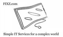 Fixz.com, Simple IT services for a complex world