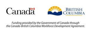Funding provided by the Government of Canada through the Canada-British Columbia Workforce agreement