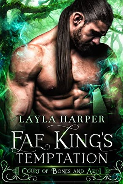 Cover Art for Fae King's Temptation, Book 1 in Court of Bones and Ash by Layla Harper