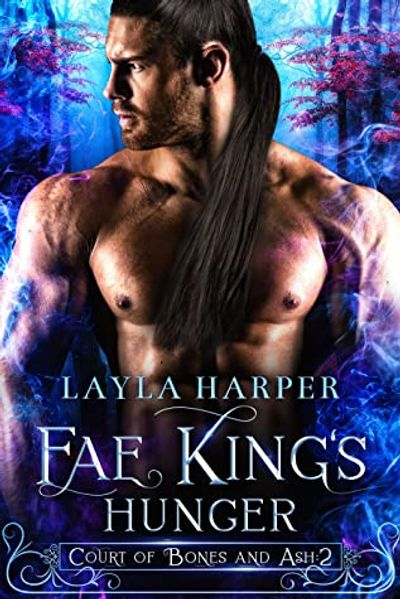Cover Art for Fae King's Hunger, Book 2 in Court of Bones and Ash by Layla Harper