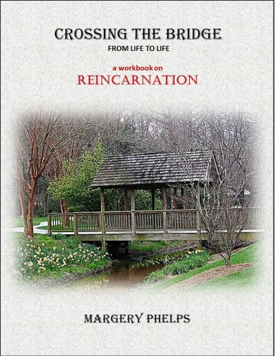 Crossing the Bridge - a reincarnation workbook