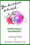 You don't have to be sick, healthy eating is good medicine