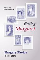 Finding Margaret, a case for reincarnation