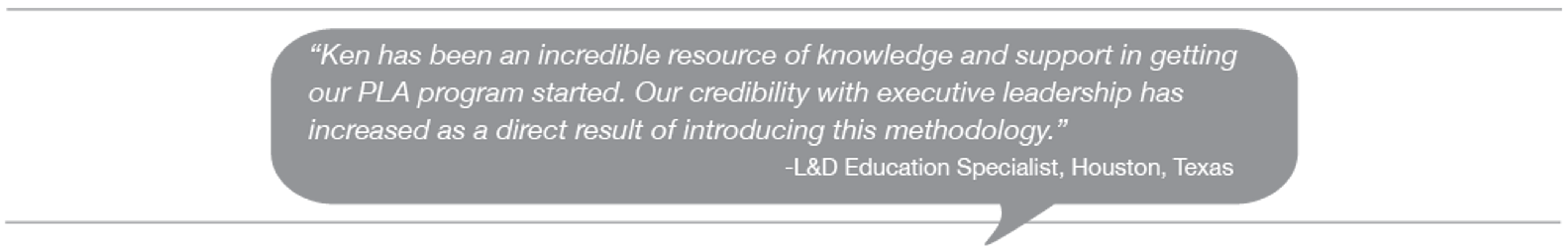 Testimonial: Our credibility with  leadership has increased as a direct result of introducing PLA