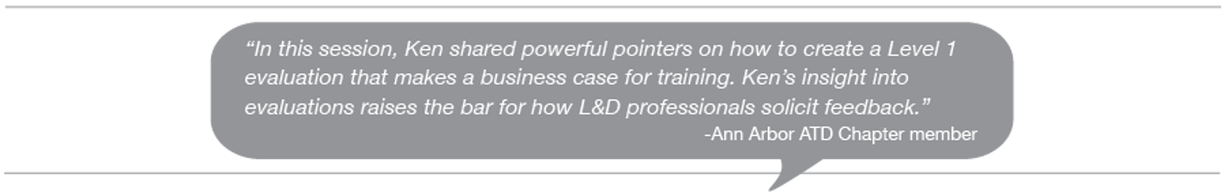 Testimonial: Ken's insight into evals raises the bar for how L&D professionals solicit feedback