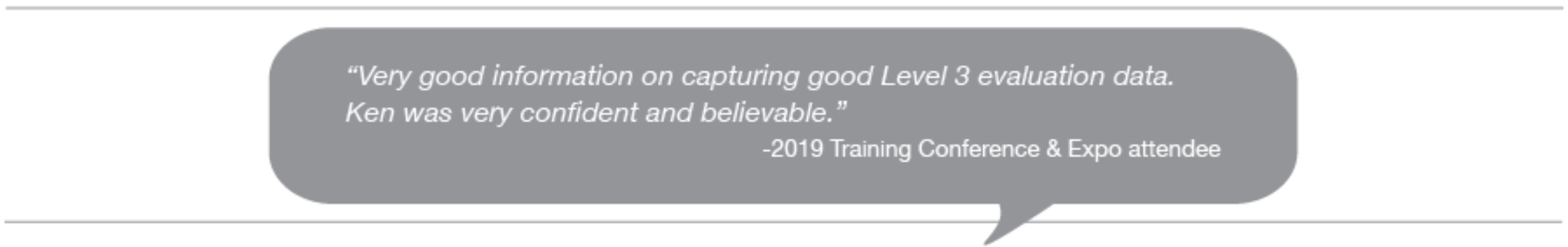 Testimonial: Very good information on capturing good Level 3 evaluation data.