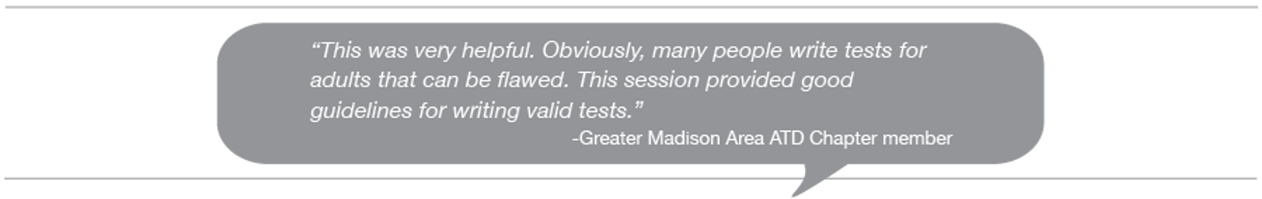 Testimonial:  This was very helpful. This session provided good guidelines for writing valid tests