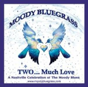 moody bluegrass, volume two...much love