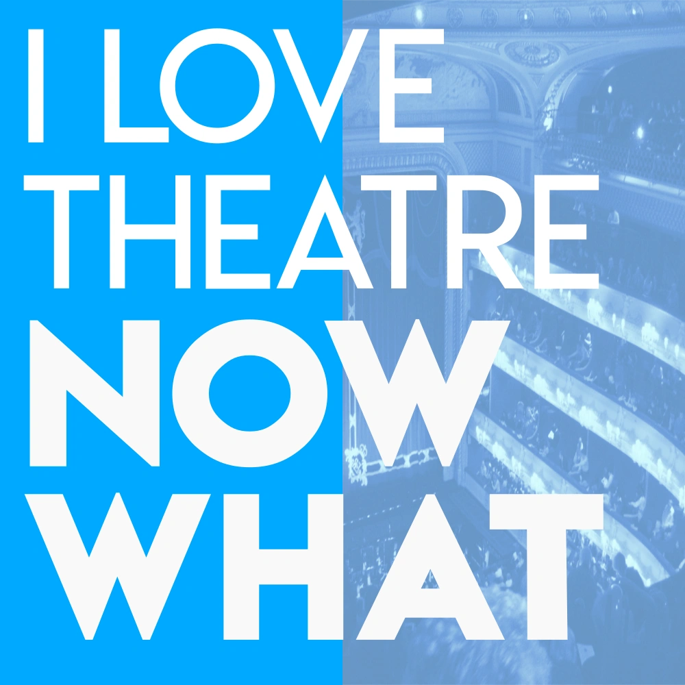I Love Theatre Now What Podcast with Steph Newman. Theater pros tell their stories.