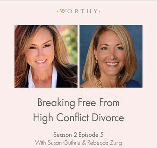 Worthy.com Divorce & Other Things You Can Handle Podcast with Susan Guthrie and Rebecca Zung