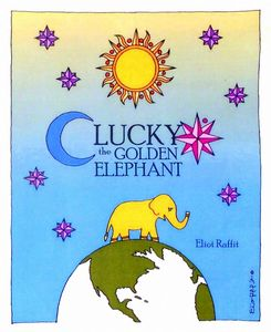 Lucky the Golden Elephant by Eliot Raffit