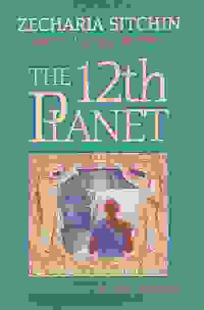 The 12th Planet - Zecharia Sitchin - The First book of the Earth Chronicles