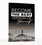 Become The Best Version Of Youreself BONUS Resources Cheat Sheet