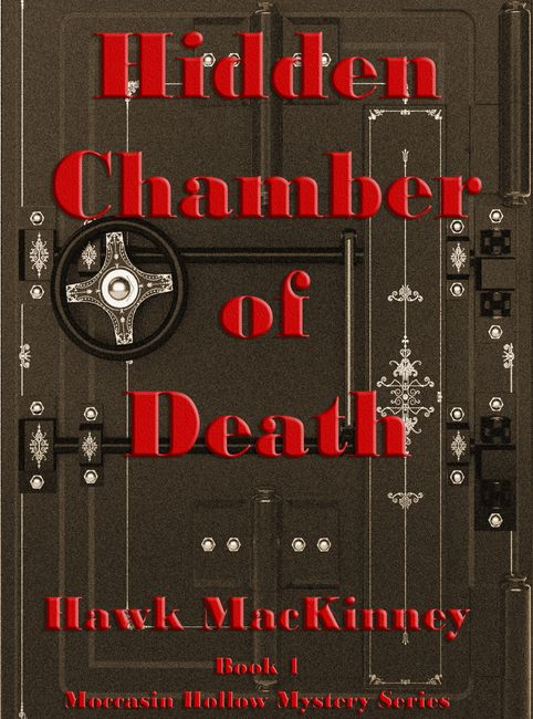 Hidden Chamber of Death is the first book in the Moccasin Hollow Mystery Series written by Hawk MacKinney. Published by Sage Words Publishing.