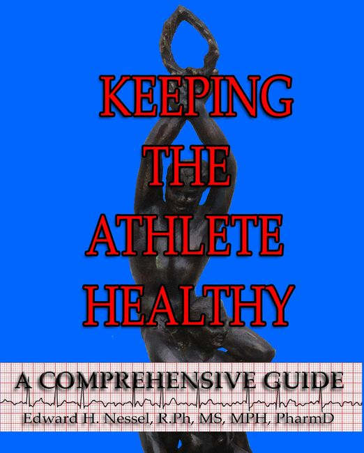Dr. Ed Nessel wrote Keeping the Athlete Healthy to teach how to train and not injure yourself. Published by Sage Words Publishing.