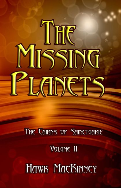 The second book, by Hawk MacKinney, in the Cairns of Sainctuarie series, Sci-fi, sage words publishing.