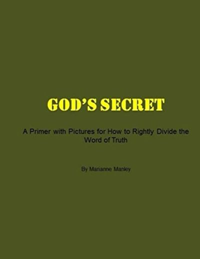 God's Secret, A Primer with Pictures for How to Rightly Divide the Word of Truth