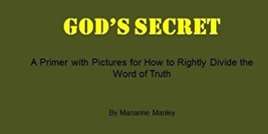 God's Secret:  A Primer with Pictures for How to Rightly Divide the Word of Truth, rightly dividing