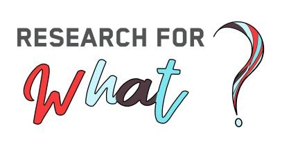 Research for What?