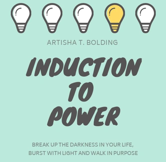 Induction To Power  Break Up The Darkness In Your Life, Burst With Light and Walk In Purpose