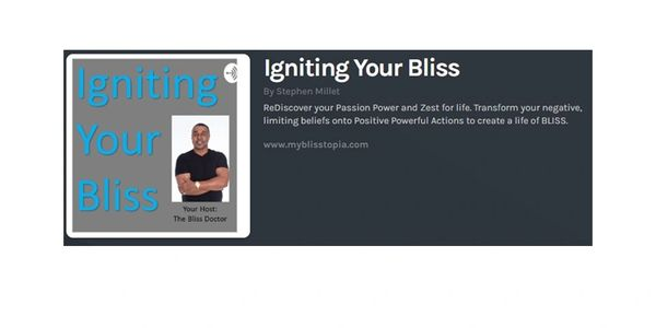 Igniting Your Bliss Pod Cast