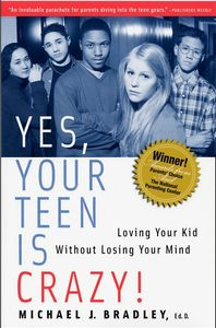 Book: Yes Your Teen Is Crazy
