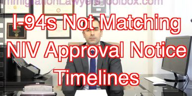 Practice Tip: I-94s Not Matching NIV Approval Notice Timelines
