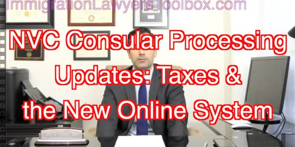 NVC Consular Processing Updates: Taxes & the New Online System