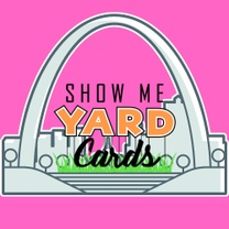 Show Me Yard Cards