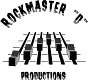 "ROCKMASTER ""D"" PRODUCTIONS"